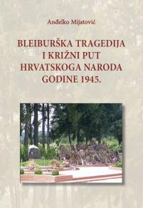 Bleiburška tragedija i križni put hrvatskoga naroda godine 1945