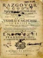 Andrija Kačić Miošić: Razgovor ugodni naroda slovinskoga/Pleasant Discourse of the Slovin people, 1756